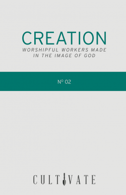 Creation: Worshipful Workers Made In The Image Of God